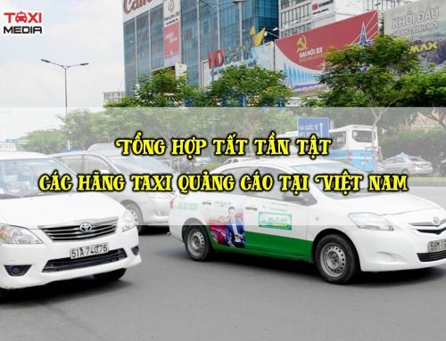 Tất tần tật các hãng Taxi khai thác quảng cáo ngoài trời tại Việt Nam